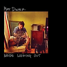 Matt Dwyer - Inside Looking Out