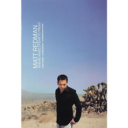 Worship Together Matt Redman - Where Angels Fear to Tread thumbnail