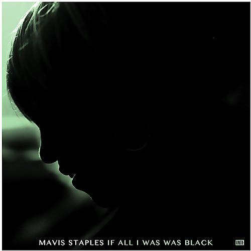 Alliance Mavis Staples - If All I Was Was Black thumbnail