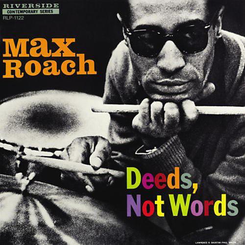Alliance Max Roach - Deeds Not Words thumbnail