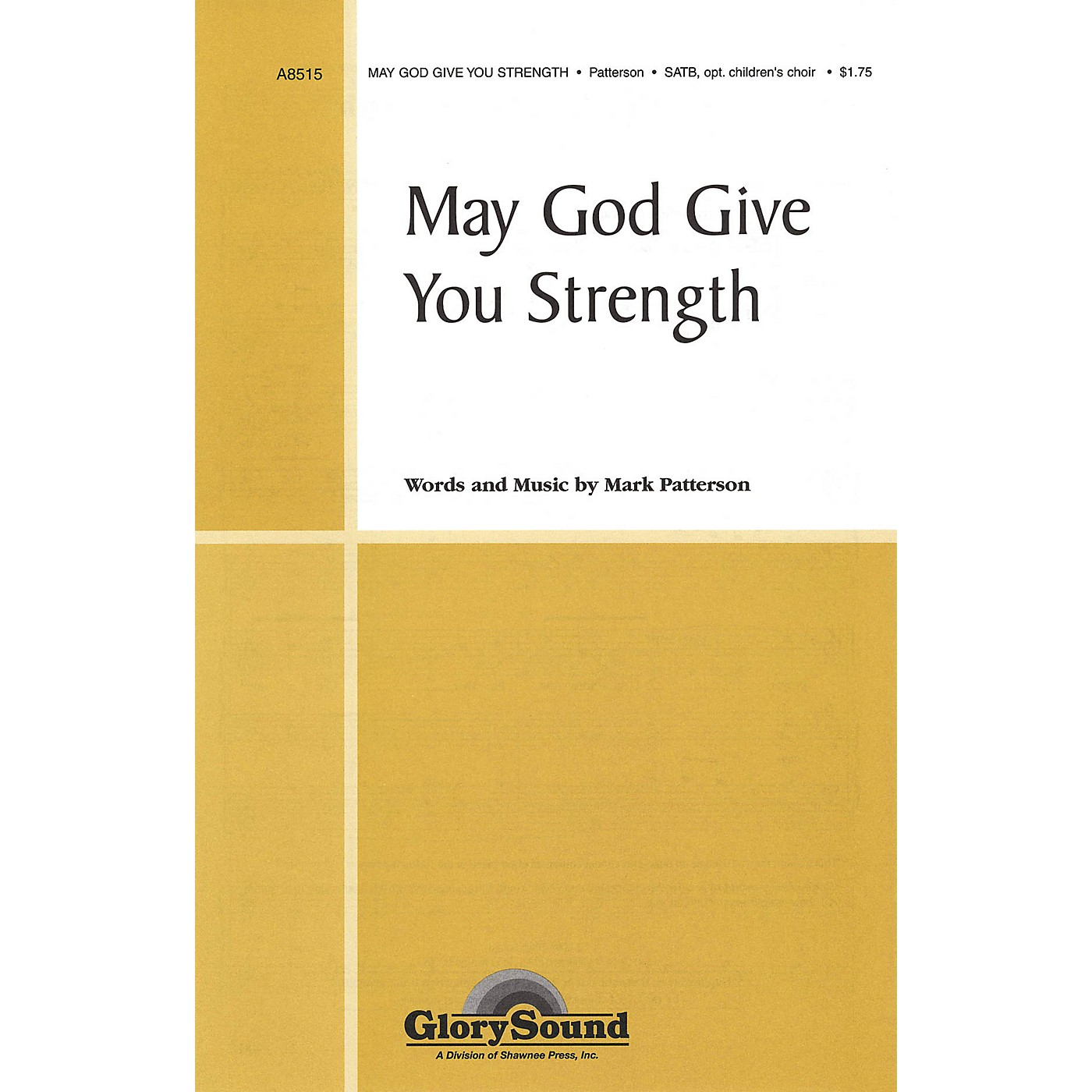 Shawnee Press May God Give You Strength SATB composed by Mark Patterson thumbnail