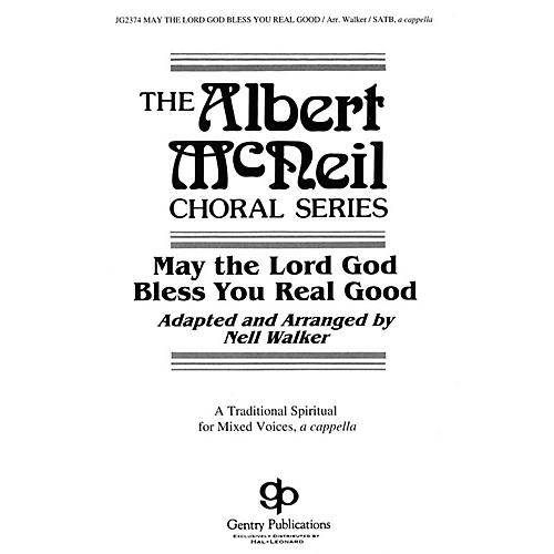 Gentry Publications May the Lord God Bless You Real Good SATB DV A Cappella arranged by Nell Walker thumbnail