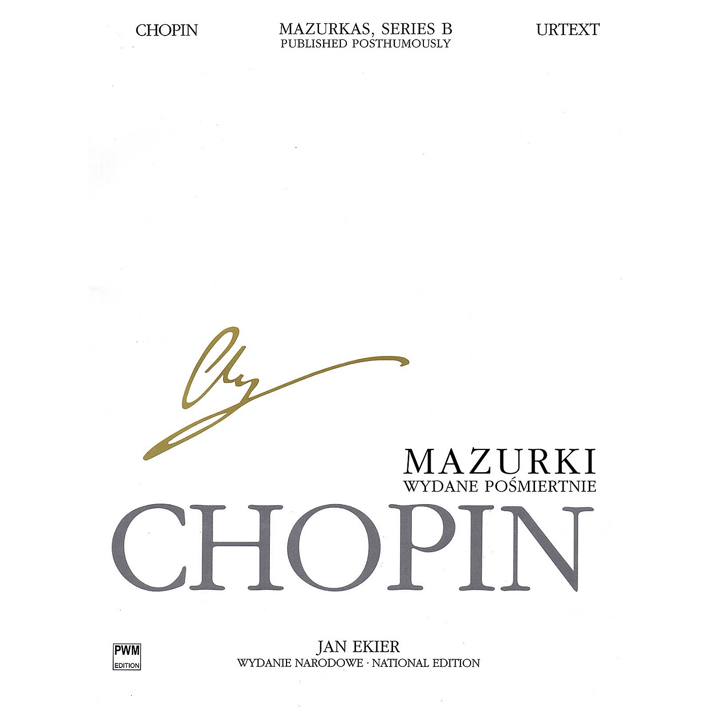 PWM Mazurkas for Piano, Series B, Published Posthumously PWM Composed by Frederic Chopin Edited by Jan Ekier thumbnail