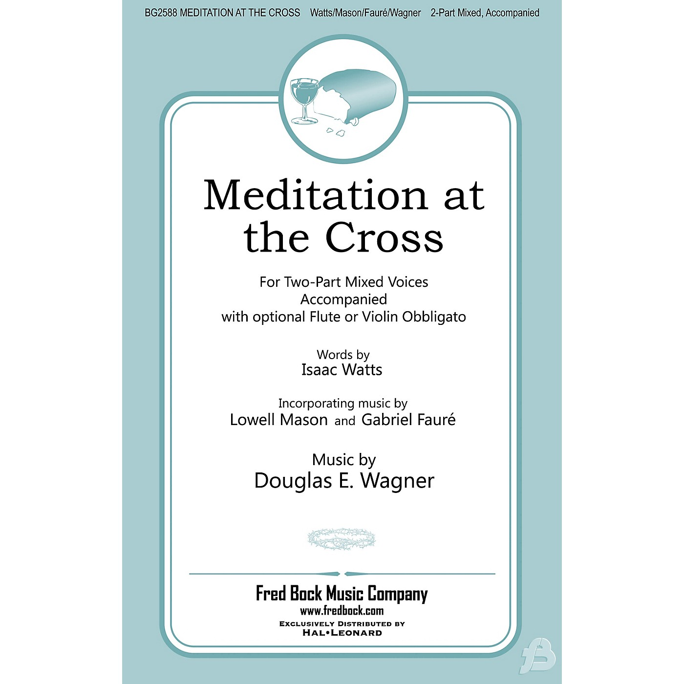Fred Bock Music Meditation at the Cross 2 Part Mixed composed by Douglas E. Wagner thumbnail