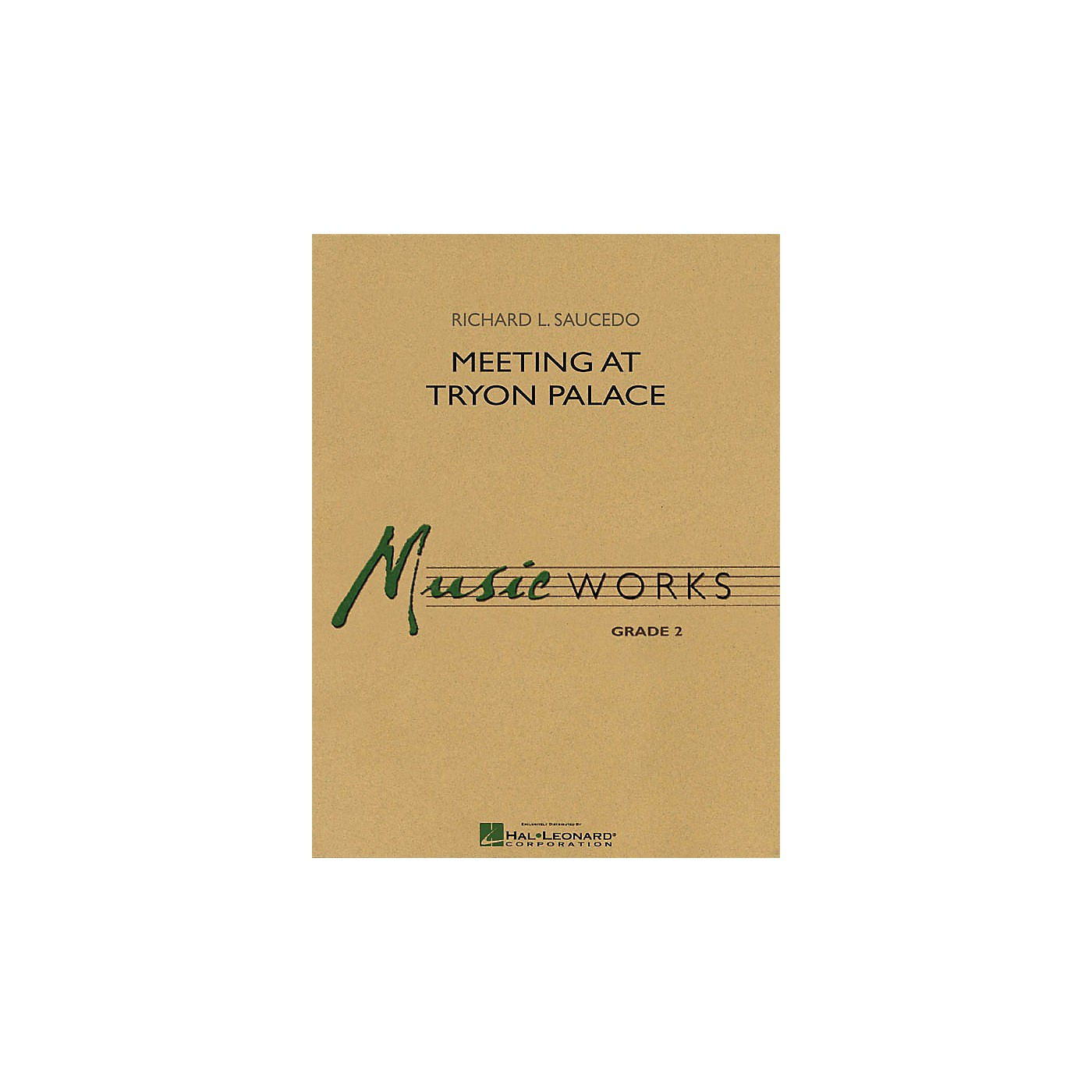 Hal Leonard Meeting at Tryon Palace Concert Band Level 2 Composed by Richard L. Saucedo thumbnail