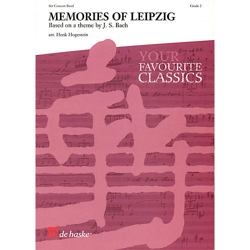 De Haske Music Memories of Leipzig (based on a theme by J.S. Bach) Concert Band Level 2 Arranged by Henk Hogestein thumbnail