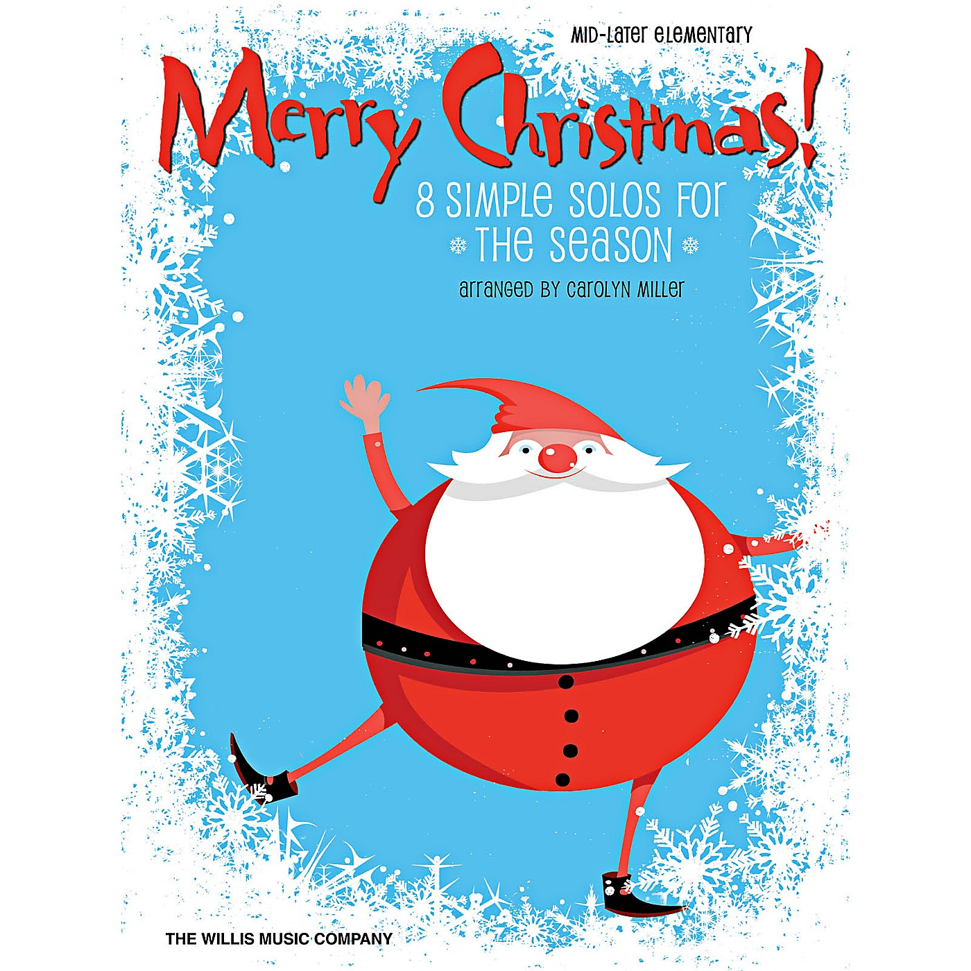 Willis Music Merry Christmas! 8 Mid-Later Elementary Piano Solos by Carolyn Miller thumbnail