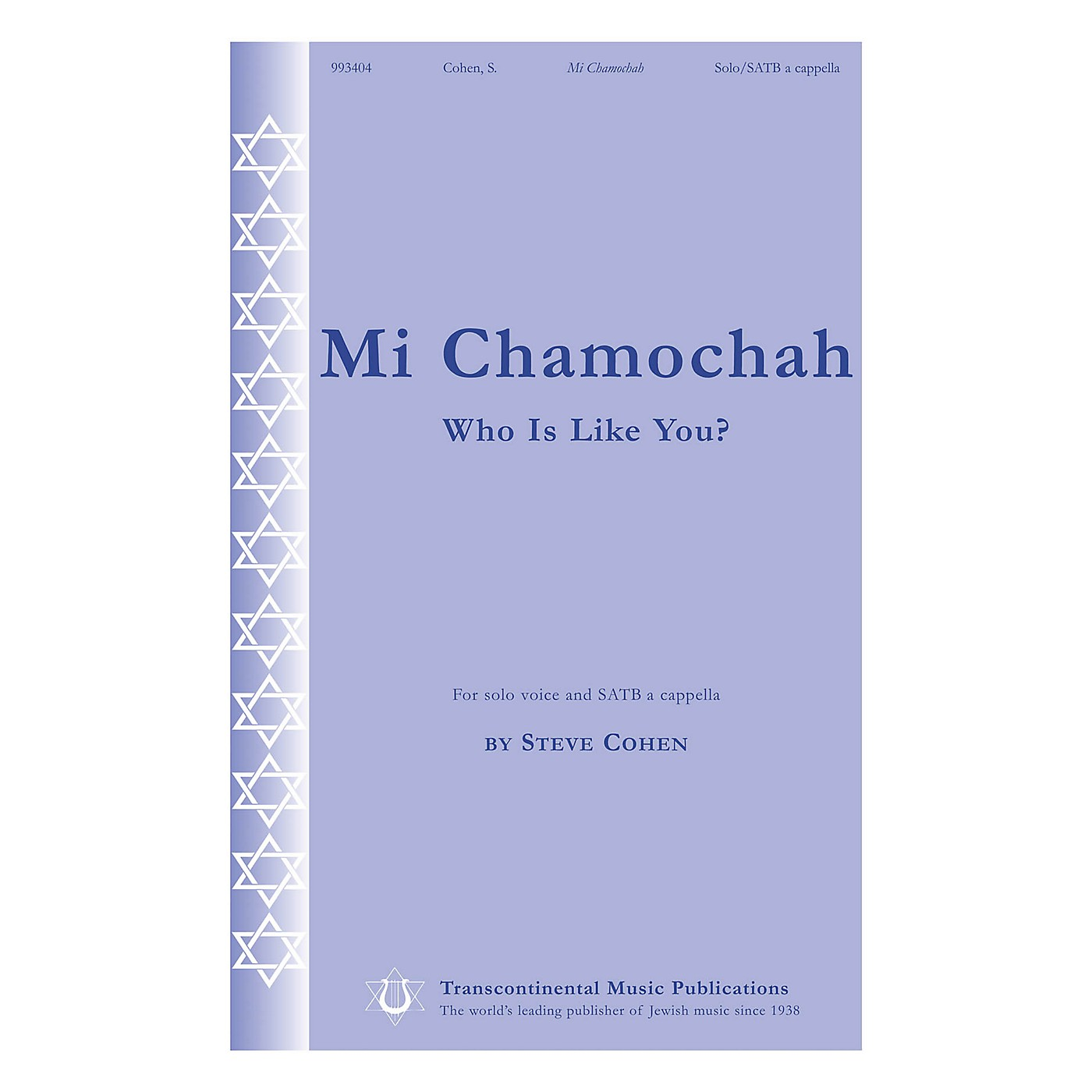 Transcontinental Music Mi Chamochah (Who Is Like You?) SATB a cappella composed by Steve Cohen thumbnail