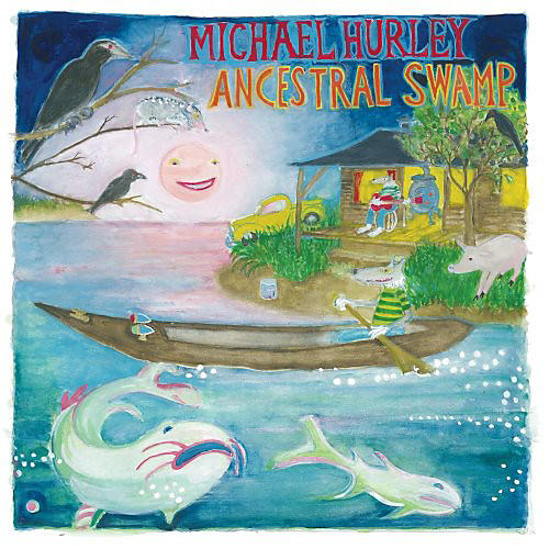 Alliance Michael Hurley - Ancestral Swamp thumbnail