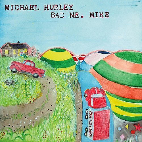 Alliance Michael Hurley - Bad Mr. Mike thumbnail