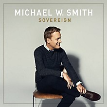 Michael W. Smith - Sovereign