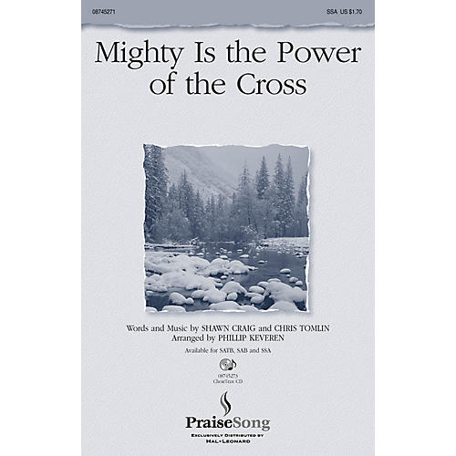 PraiseSong Mighty Is the Power of the Cross SSA by Chris Tomlin arranged by Phillip Keveren thumbnail