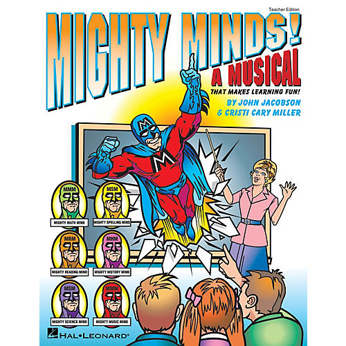 Hal Leonard Mighty Minds! (A Musical That Makes Learning Fun!) TEACHER ED Composed by Cristi Cary Miller thumbnail