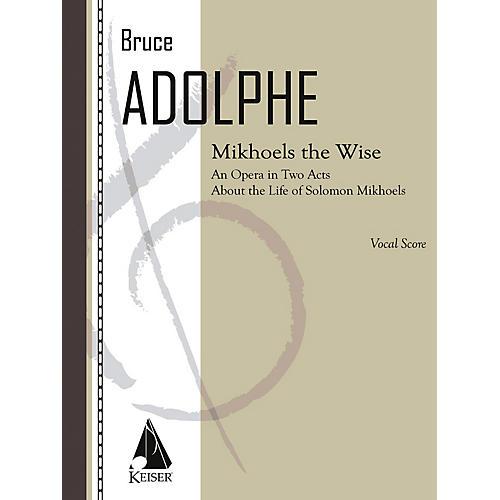 Lauren Keiser Music Publishing Mikhoels the Wise (Opera Vocal Score) LKM Music Series  by Bruce Adolphe thumbnail