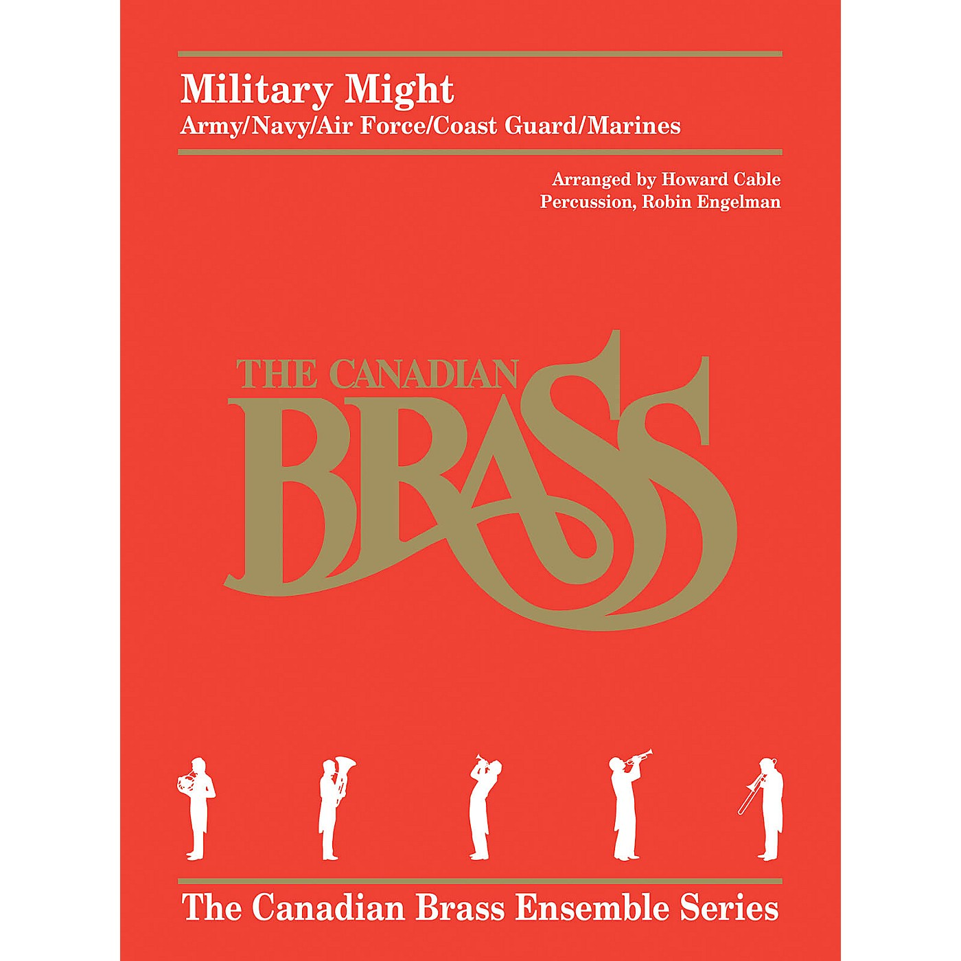 Canadian Brass Military Might (Army/Navy/Air Force/Coast Guard/Marines) Brass Ensemble Series Book by Howard Cable thumbnail