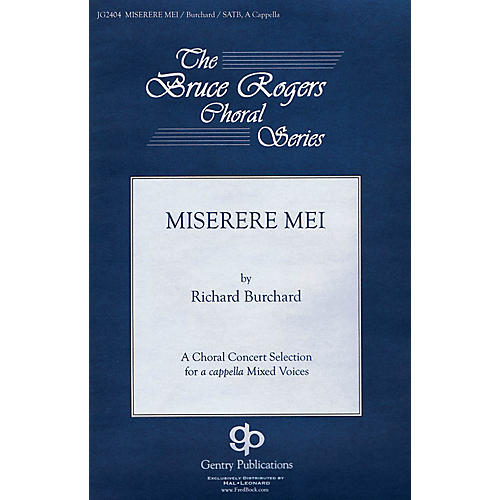 Gentry Publications Miserere Mei (The Bruce Rogers Choral Series) SATB a cappella composed by Richard Burchard thumbnail