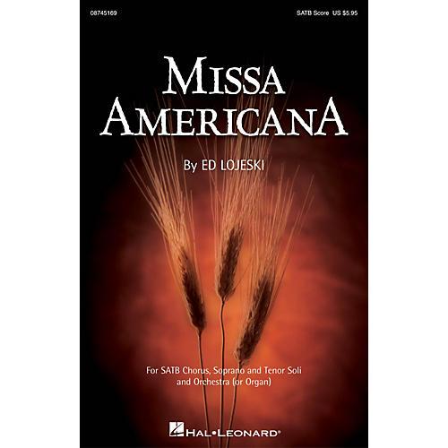 Hal Leonard Missa Americana SATB composed by Ed Lojeski thumbnail