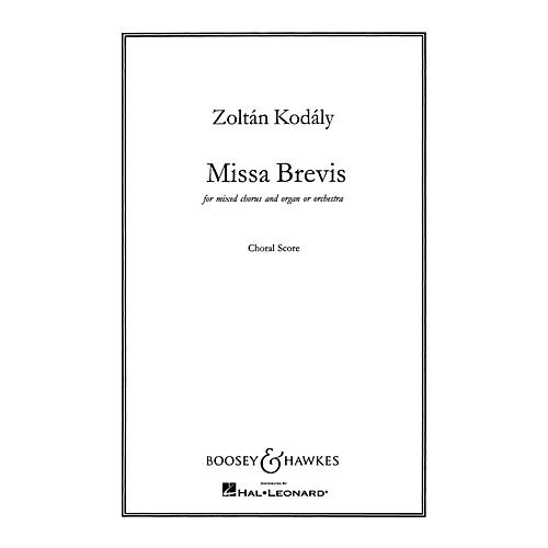 Boosey and Hawkes Missa Brevis (for Mixed Chorus and Organ or Orchestra) CHORAL SCORE composed by Zoltán Kodály thumbnail