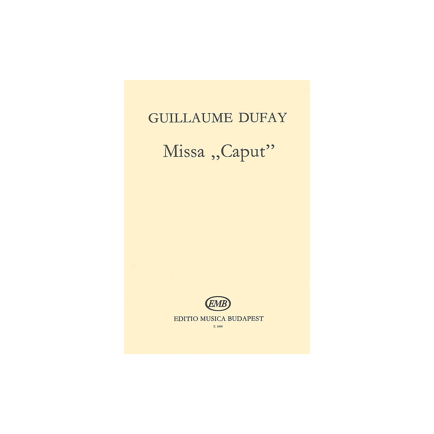 Editio Musica Budapest Missa Caput SATB Composed by G. Dufay thumbnail