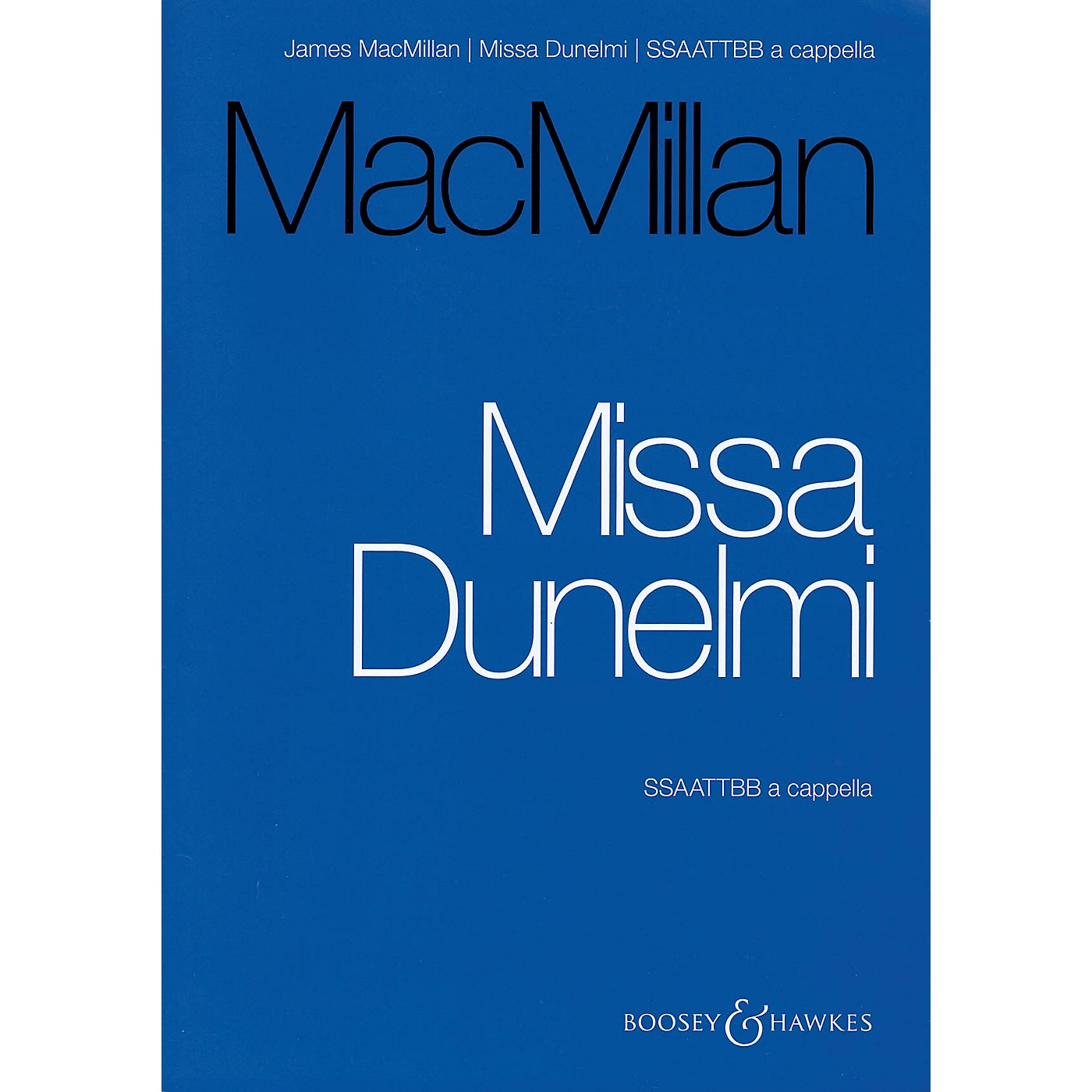 Boosey and Hawkes Missa Dunelmi (SSAATTBB a cappella Vocal Score) SSAATTBB composed by James MacMillan thumbnail
