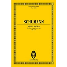Eulenburg Missa Sacra for Four-Part Choir and Orchestra (Eulenburg Study Score) Study Score by Robert Schumann
