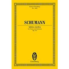 Missa Sacra for Four-Part Choir and Orchestra (Eulenburg Study Score) Study Score by Robert Schumann