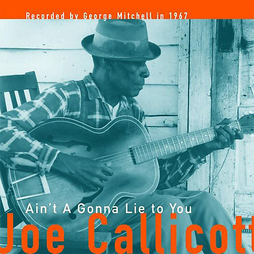 Alliance Mississippi Joe Callicott - Ain't a Gonna Lie to You thumbnail