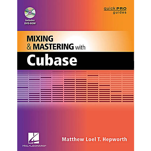 Hal Leonard Mixing And Mastering With Cubase - Quick Pro Guides Series Book/DVD-ROM thumbnail