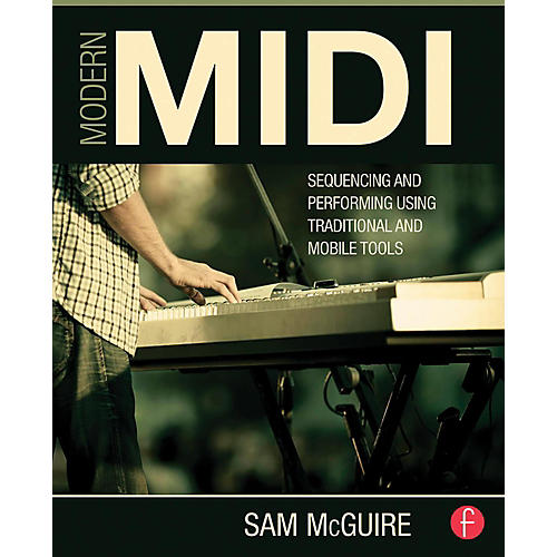 Hal Leonard Modern MIDI - Sequencing and Performing Using Traditional and Mobile Tools thumbnail