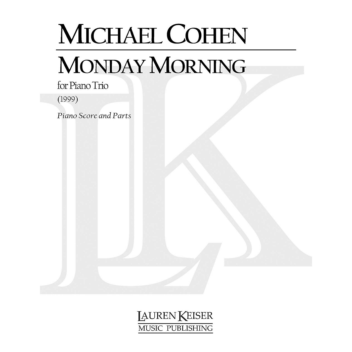 Lauren Keiser Music Publishing Monday Morning (Piano, Violin, Cello) LKM Music Series Composed by Michael Cohen thumbnail