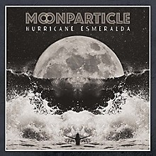Moonparticle - Hurricane Esmeralda