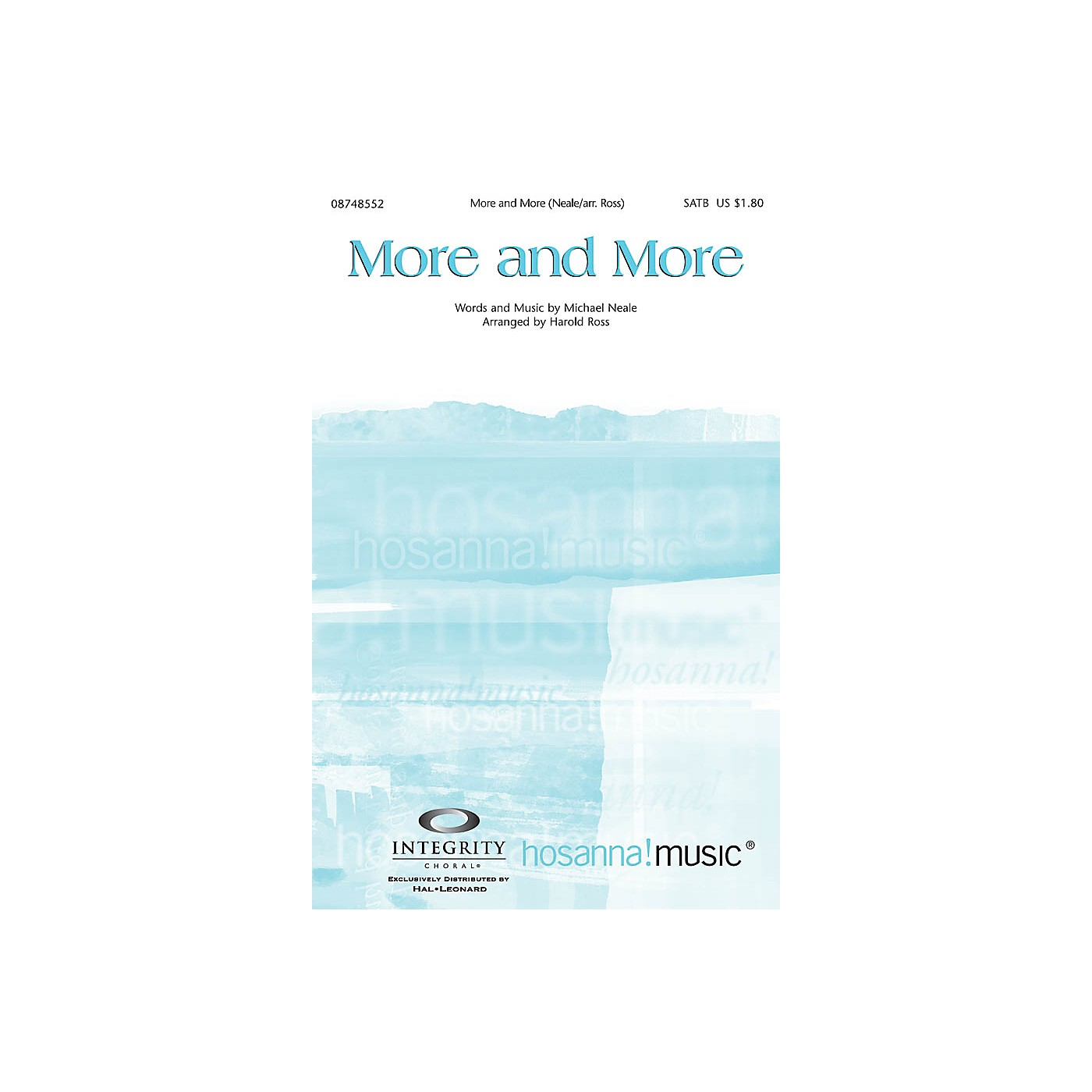 Integrity Choral More and More SPLIT TRAX by Michael Neale Arranged by Harold Ross thumbnail
