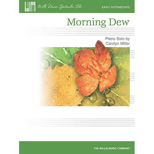 Willis Music Morning Dew (Early Inter Level) Willis Series by Carolyn Miller thumbnail