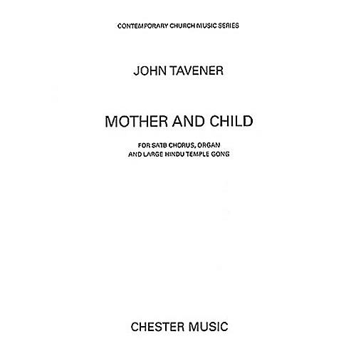 Chester Music Mother and Child SATB Composed by John Tavener thumbnail