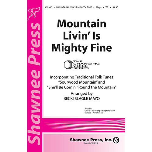 Shawnee Press Mountain Livin' Is Mighty Fine (Together We Sing) TB Arranged by Becki Slagle Mayo thumbnail