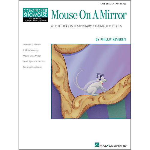 Hal Leonard Mouse On A Mirror Late Elementary Level Composer Showcase Hal Leonard Student Piano Library by Phillip Keveren thumbnail