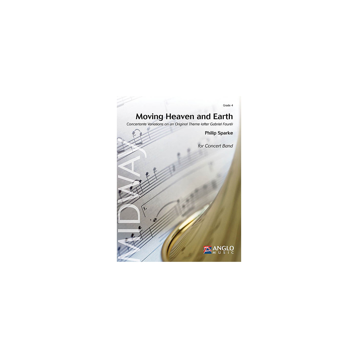 Anglo Music Moving Heaven and Earth Concert Band Level 4 Composed by Philip Sparke thumbnail