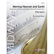Anglo Music Moving Heaven and Earth Concert Band Level 4 Composed by Philip Sparke