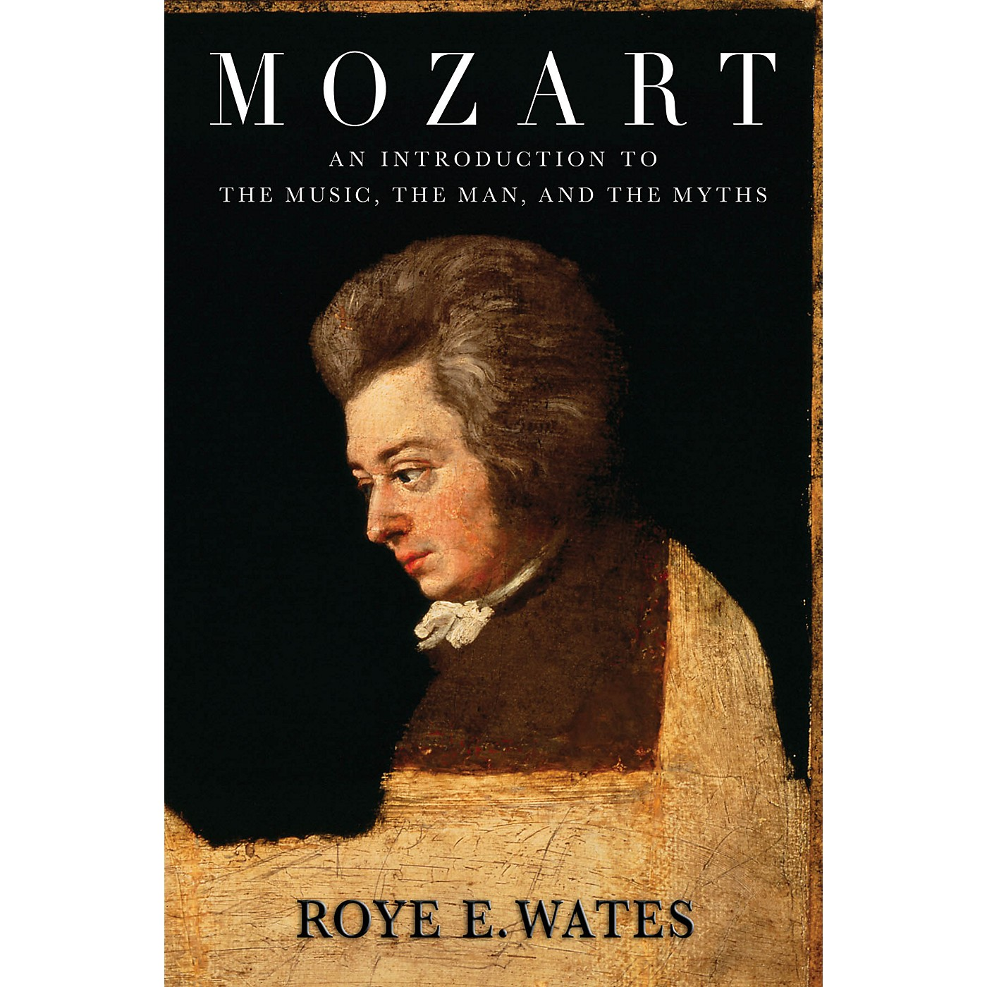 Amadeus Press Mozart (An Introduction to the Music, the Man, and the Myths) Amadeus Series Softcover by Roye E. Wates thumbnail