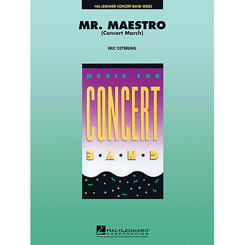 Hal Leonard Mr. Maestro (Concert March) Concert Band Level 4-5 Composed by Eric Osterling thumbnail