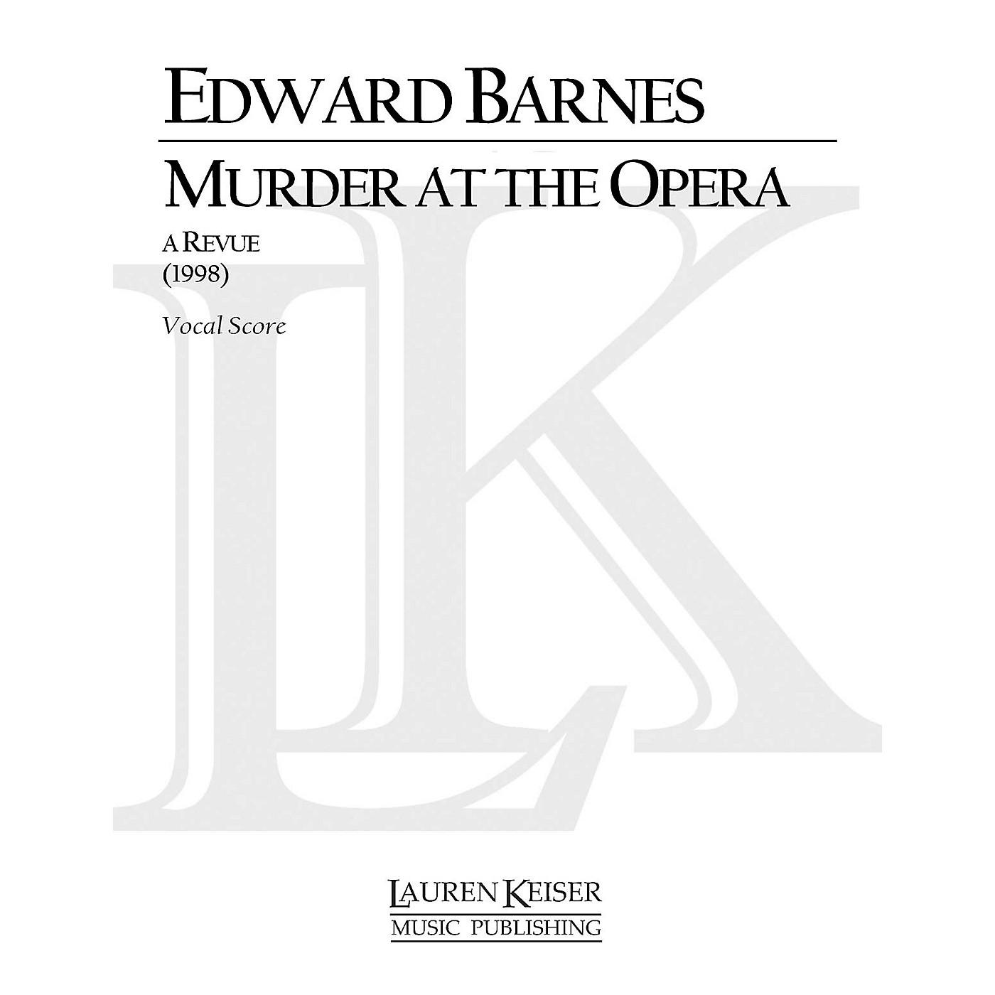 Lauren Keiser Music Publishing Murder at the Opera: A Revue (Chamber Opera Vocal Score) LKM Music Series  by Edward Barnes thumbnail