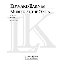 Lauren Keiser Music Publishing Murder at the Opera: A Revue (Chamber Opera Vocal Score) LKM Music Series  by Edward Barnes