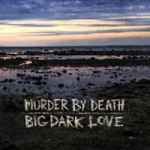 Alliance Murder by Death - Big Dark Love thumbnail