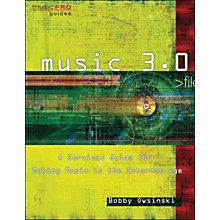 Hal Leonard Music 3.0 - A Survival Guide for Making Music In The Internet Age