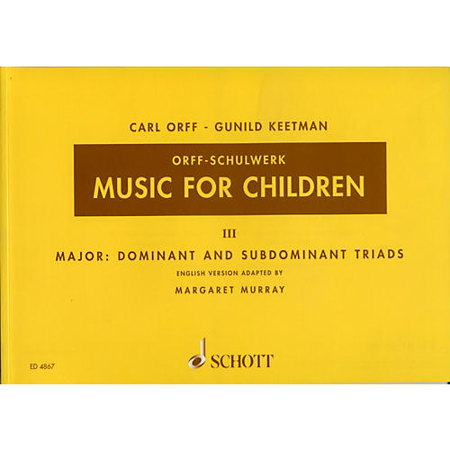 Schott Music For Children Vol. 3 Major Dominant and Subdominant Triads by Carl Orff thumbnail