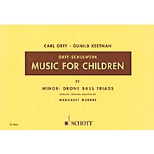 Schott Music For Children Vol. 4 Minor - Drone Bass Triads by Carl Orff Arranged by Keetman/Murray