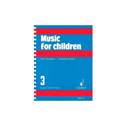 Schott Music For Children Volume 3: Upper Elementary by Carl Orff and Gunild Keetman thumbnail