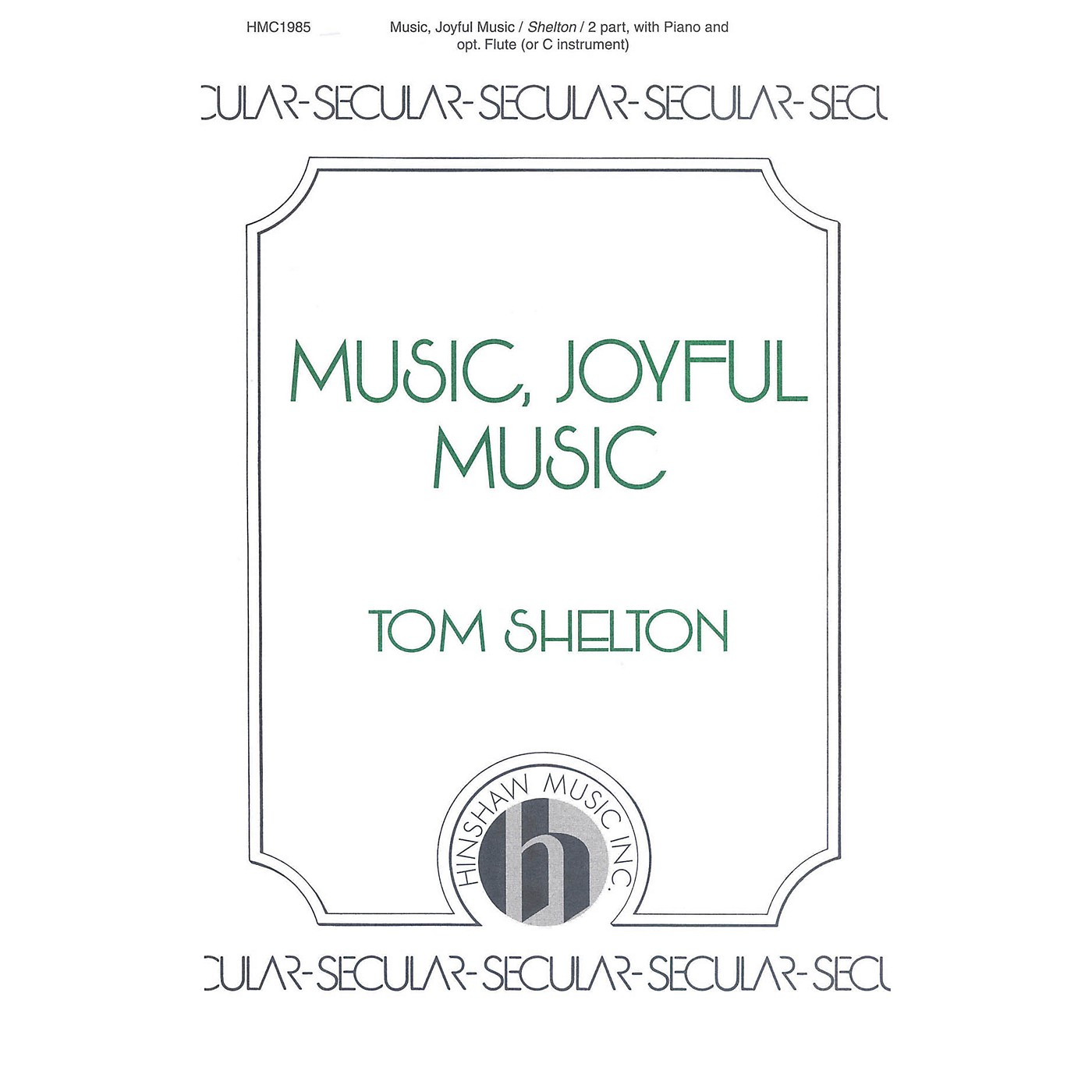 Hinshaw Music Music, Joyful Music SA composed by Tom Shelton thumbnail