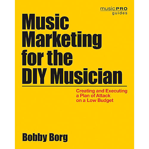 Hal Leonard Music Marketing For The DIY Musician: Creating and Executing a Plan on a Low Budget thumbnail