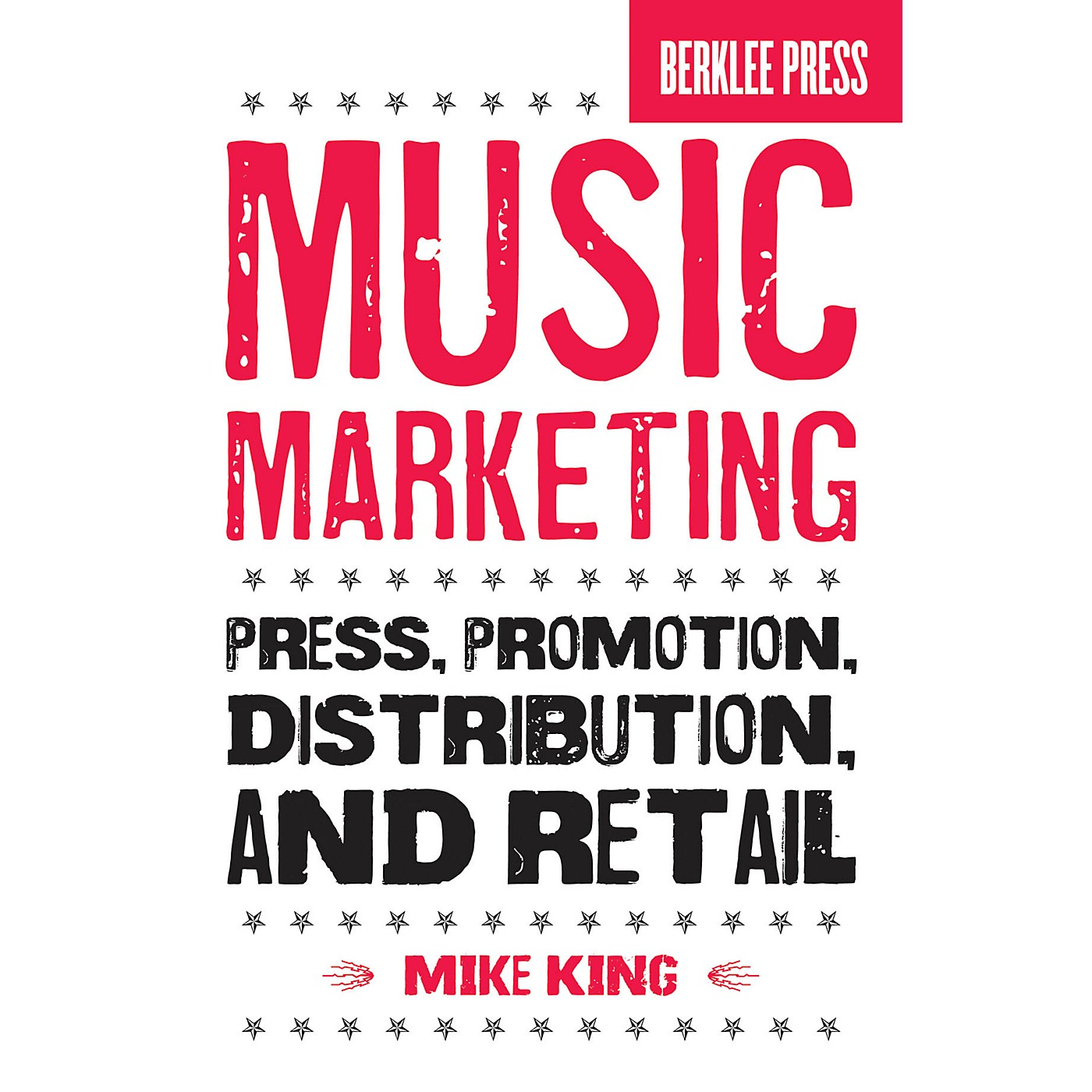 Berklee Press Music Marketing (Press, Promotion, Distribution, and Retail) Berklee Press Series Softcover by Mike King thumbnail